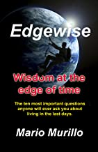Edgewise: Wisdom At the Edge of Time