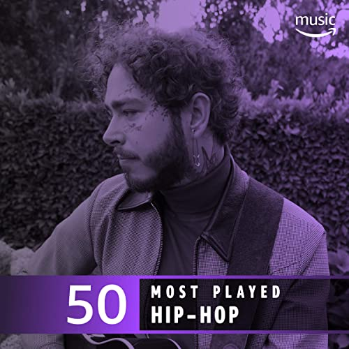 The Top 50 Most Played: Hip-Hop by Post Malone, French Montana, J
