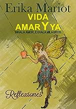 VIDA AMAR Y YA: Inhala amor, exhala milagros (Spanish Edition)