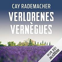 Verlorenes Vernègus. Ein Provence-Krimi: Capitaine Roger Blanc 7
