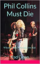 Phil Collins Must Die: Whole Lotta Love At Live Aid
