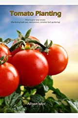Tomato Planting How to grow tasty tomato (Gardening made easy, seed plantes, container herb gardening) (gardening,companions gardening,container gardening,planting guide Amanda Johnson B Book 2) Kindle Edition