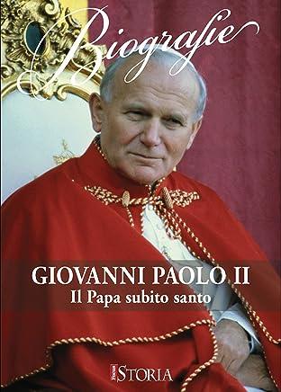Giovanni Paolo II: Il Papa subito santo