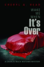 Wake Me When It's Over (A Charlie Mack Motown Mystery Book 2)