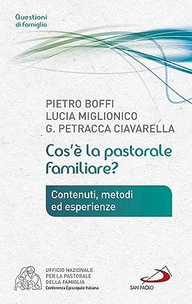 Cosè la pastorale familiare? Contenuti, metodi ed esperienze