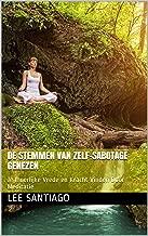 De Stemmen van Zelf-sabotage Genezen: Je Innerlijke Vrede en Kracht Vinden Door Meditatie