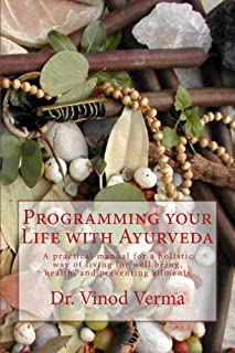 Programming your Life with Ayurveda