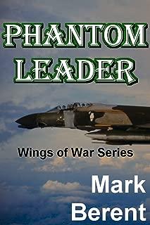 PHANTOM LEADER: An Historical Novel of War and Politics (Wings of War Book 3)