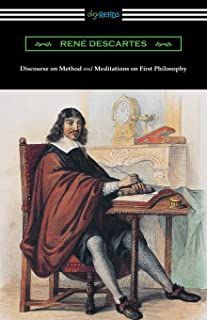 Discourse on Method and Meditations of First Philosophy (Translated by Elizabeth S. Haldane with an Introduction by A. D. ...