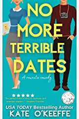 No More Terrible Dates: A laugh-out-loud sweet romantic comedy of love, friendship . . . and tea (High Tea Book 2) Kindle Edition