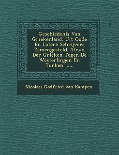 Geschiedenis Van Griekenland: Uit Oude En Latere Schrijvers Zamengesteld. Str D Der Grieken Tegen de Westerlingen En Turken ...... (Dutch Edition)