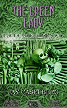 The Green Lady: Digital Horror Fiction Short Story (DigitalFictionPub.com Horror Fiction Short Stories)