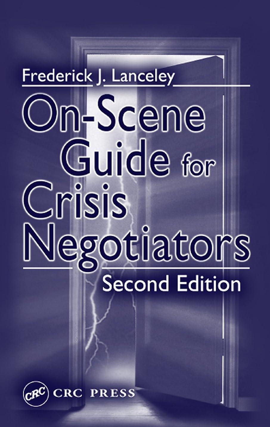 ドレスアブセイ羨望On-Scene Guide for Crisis Negotiators (English Edition)