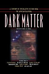 Dark Matter: A Century of Speculative Fiction from the African Diaspora (Dark Matter (Aspect)) Kindle Edition