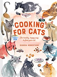 Cooking for Cats: The healthy, happy way to feed your cat (English Edition)