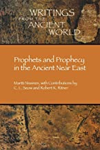 Prophets and Prophecy in the Ancient Near East (Writings from the Ancient World)