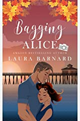 Bagging Alice (Standalone) A Laugh Out Loud Romantic Comedy Perfect for Chick Lit Fans (Babes of Brighton Book 3) Kindle Edition