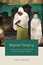 Beyond Surgery: Injury, Healing, and Religion at an Ethiopian Hospital