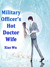 Military Officer's Hot Doctor Wife: Volume 1