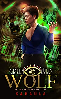 Green Eyed Wolf: Return Services Case Files (Book 1)