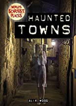 Haunted Towns (World's Scariest Places)