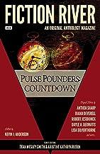 Fiction River: Pulse Pounders Countdown (Fiction River: An Original Anthology Magazine Book 29)