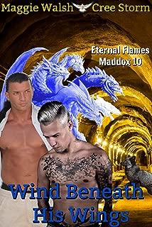 Wind Beneath His Wings (Eternal Flames Maddox Book 10)