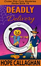 Deadly Delivery: A Cruise Ship Mystery (Cruise Ship Cozy Mysteries Book 14)