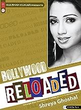 Reloaded -Shreya Ghashal [2 Cds Set] Super Hit Songs of Bollywood 2011/2012by Shreya Ghoshal