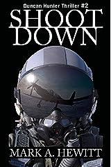 Shoot Down (Duncan Hunter Thriller Book 2) Kindle Edition