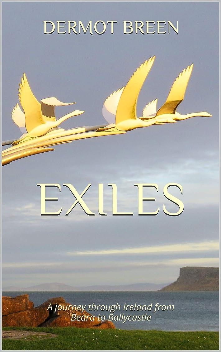 太平洋諸島死ぬ撤退Exiles: A journey through Ireland from Beara to Ballycastle (The Pilgrim Trilogy Book 3) (English Edition)