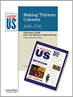 Making Thirteen Colonies Elementary Grades Teaching Guide, a History of Us: Teaching Guide Pairs with a History of Us: Boo...