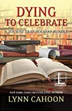 Dying to Celebrate (A Tourist Trap Mystery)