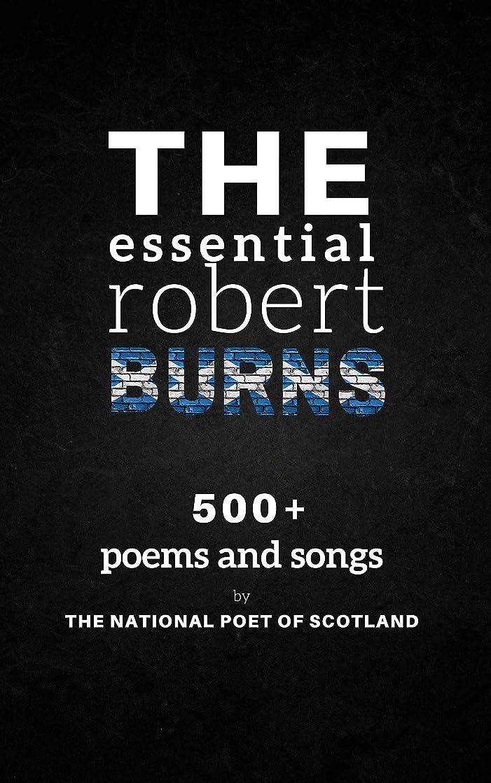 砲兵首謀者メンテナンスThe Essential Robert Burns: 500+ Poems and Songs by the National Poet of Scotland (English Edition)