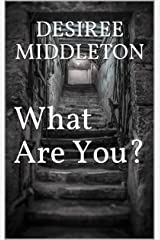 What Are You? Kindle Edition