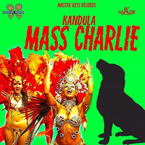 Mass Charlie - Single by Kandula on Amazon Music - Amazon co uk