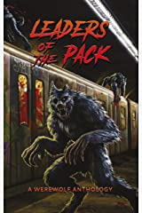 Leaders of the Pack: A Werewolf Anthology Kindle Edition