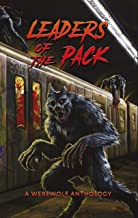 Leaders of the Pack: A Werewolf Anthology