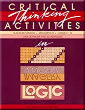 Critical Thinking Activities in Patterns, Imagery, Logic: Mathematics, Grades 7-12 (Blackline Masters)