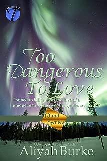 Too Dangerous to Love (Quad Series Book 2)