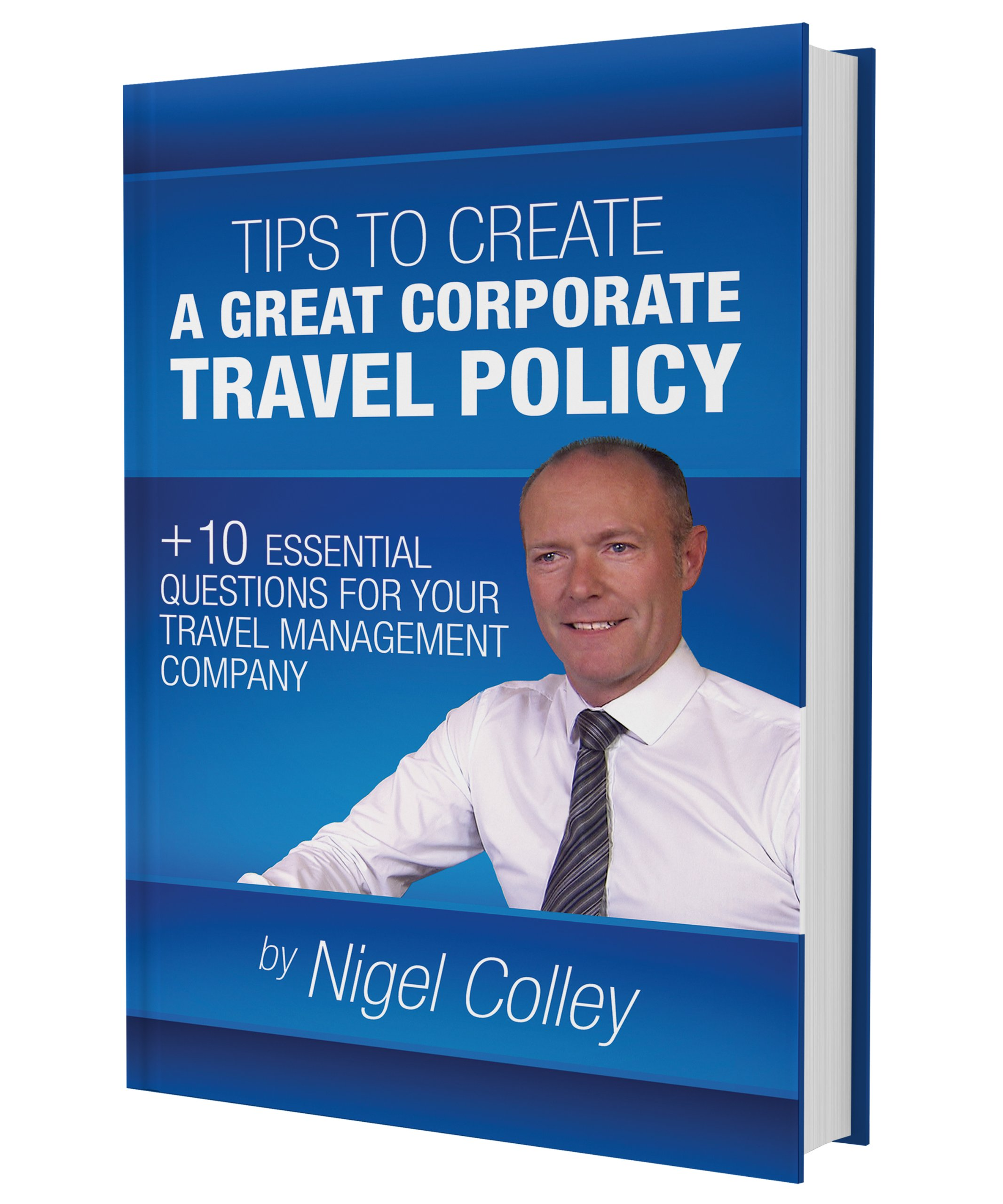 Tips to create a great corporate travel policy + 10 essential questions for your travel management company