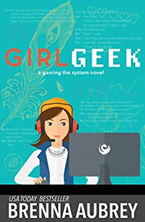 Girl Geek: An Online Romance (Gaming The System Book 7)