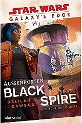 Star Wars™ Galaxy's Edge - Außenposten Black Spire (German Edition) Kindle Edition