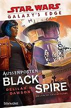 Star Wars™ Galaxy's Edge - Außenposten Black Spire (German Edition)