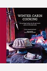 Winter Cabin Cooking: Dumplings, fondue, gluhwein and other fireside feasts Hardcover