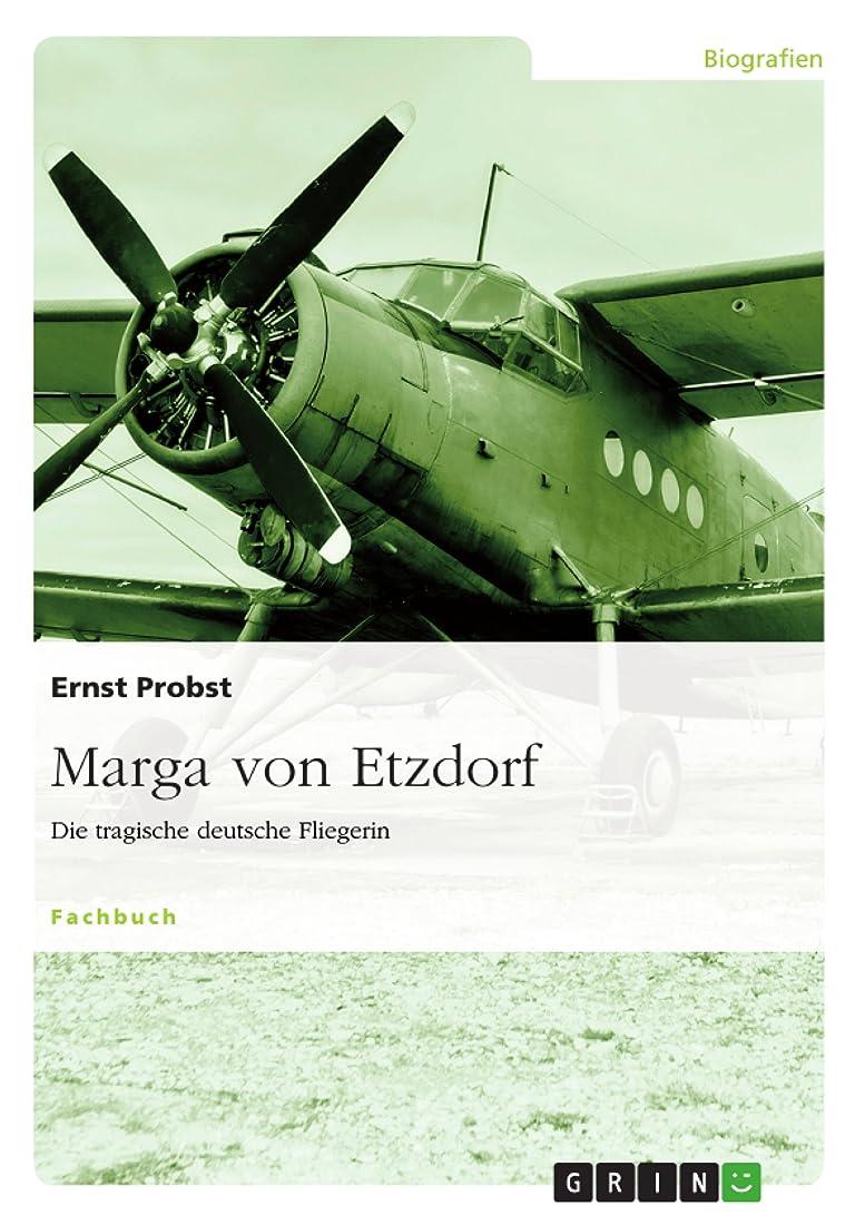 悲劇長くする露骨なMarga von Etzdorf: Die tragische deutsche Fliegerin (German Edition)