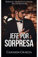 Jefe por Sorpresa: Romance Indecente con su Nueva Modelo (Novela Romántica y Erótica nº 1) Versión Kindle