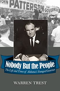 Nobody But the People: The Life and Times of Alabama's Youngest Governor