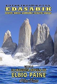 La inaudita novela de Elbio Paine (Entretenimientos Edasabik nº 5) (Spanish Edition)