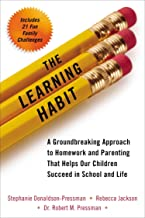 Learning Habit: A Groundbreaking Approach to Homework and Parenting That Helps Our Children Succeed in School and Life